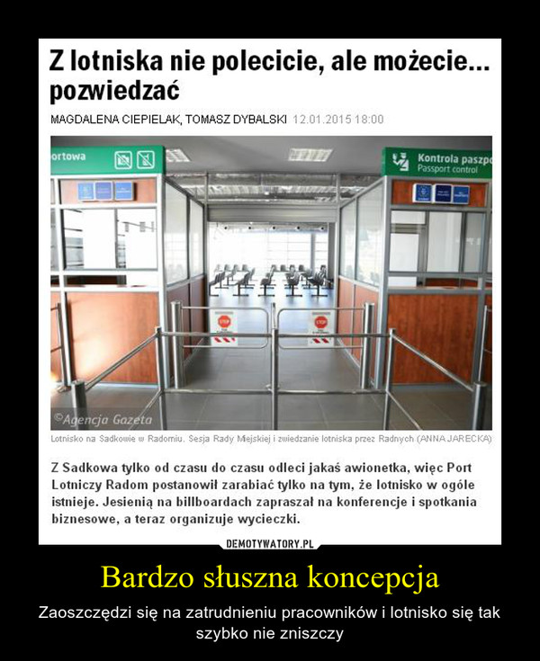 Bardzo słuszna koncepcja – Zaoszczędzi się na zatrudnieniu pracowników i lotnisko się tak szybko nie zniszczy