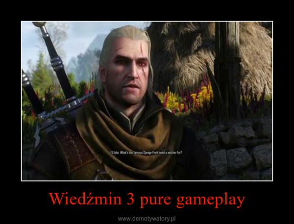 Wiedźmin 3 pure gameplay –