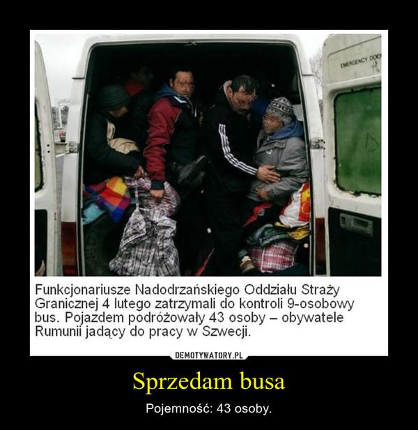 Sprzedam busa – Pojemność: 43 osoby.