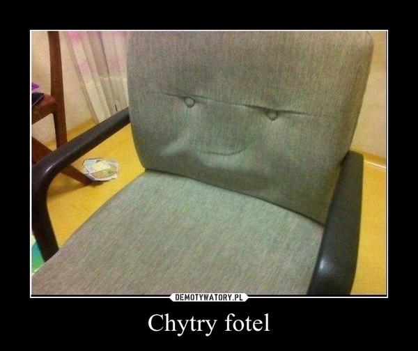 Chytry fotel –