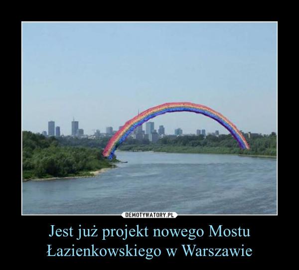 Jest już projekt nowego Mostu Łazienkowskiego w Warszawie –