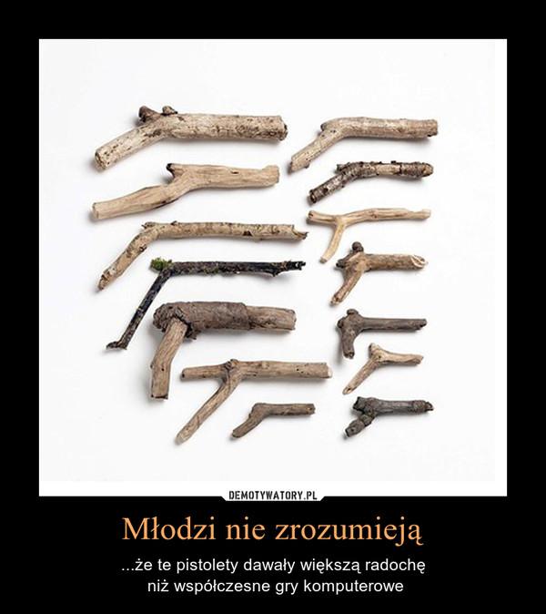 Młodzi nie zrozumieją – ...że te pistolety dawały większą radochę niż współczesne gry komputerowe