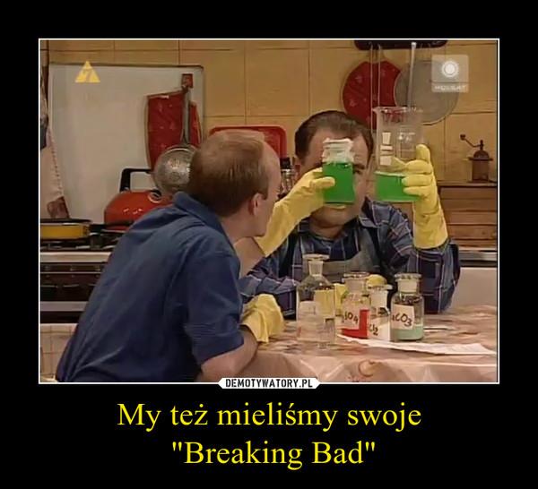 """My też mieliśmy swoje """"Breaking Bad"""" –"""