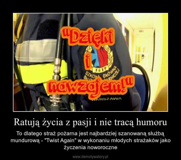 """Ratują życia z pasji i nie tracą humoru – To dlatego straż pożarna jest najbardziej szanowaną służbą mundurową - """"Twist Again"""" w wykonaniu młodych strażaków jako życzenia noworoczne"""