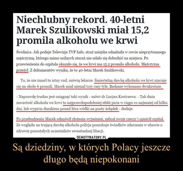 Są dziedziny, w których Polacy jeszcze długo będą niepokonani –