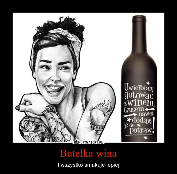 Butelka wina – I wszystko smakuje lepiej