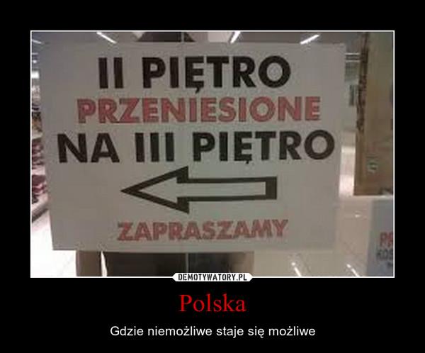 Polska – Gdzie niemożliwe staje się możliwe