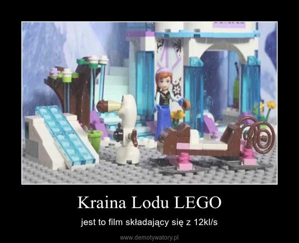 Kraina Lodu LEGO – jest to film składający się z 12kl/s
