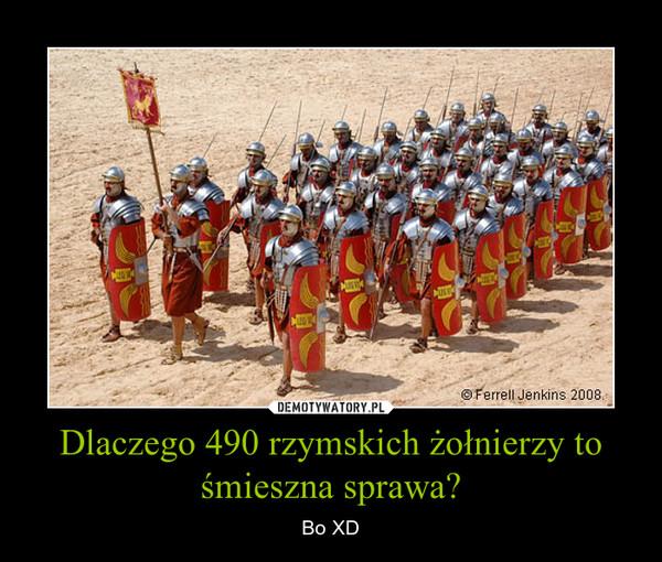 Dlaczego 490 rzymskich żołnierzy to śmieszna sprawa? – Bo XD