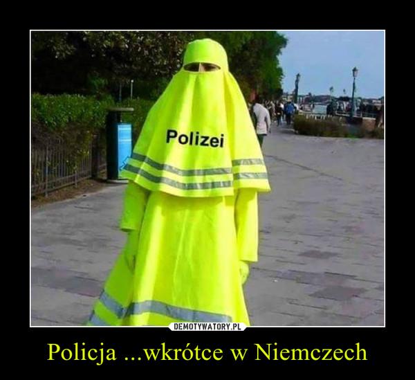Policja ...wkrótce w Niemczech –