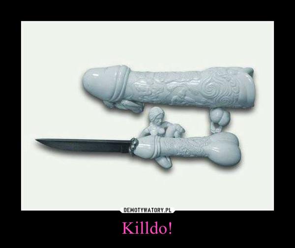 Killdo! –