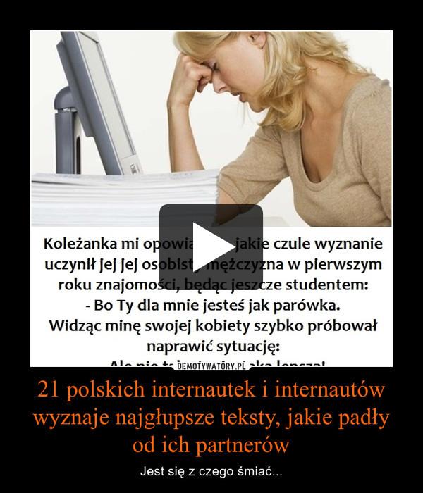 21 polskich internautek i internautów wyznaje najgłupsze teksty, jakie padły od ich partnerów – Jest się z czego śmiać...