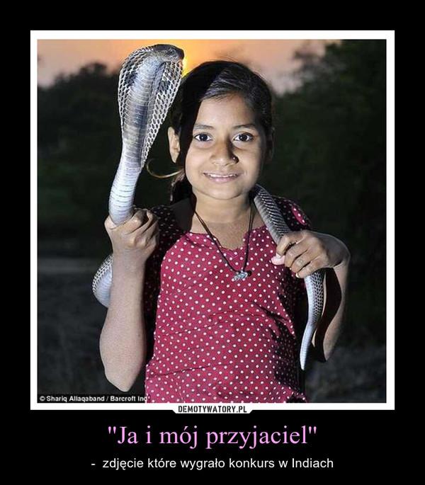''Ja i mój przyjaciel'' – -  zdjęcie które wygrało konkurs w Indiach