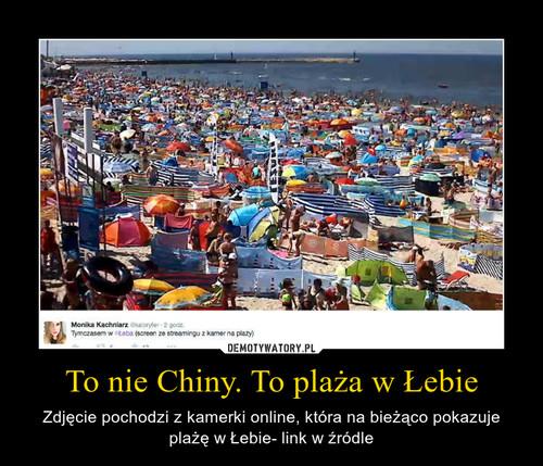 To nie Chiny. To plaża w Łebie