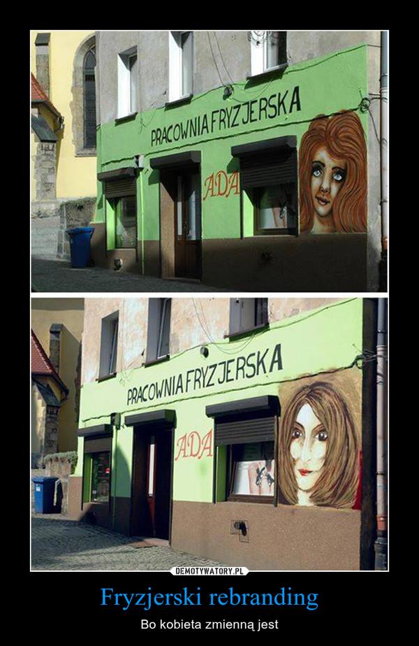 Fryzjerski rebranding – Bo kobieta zmienną jest