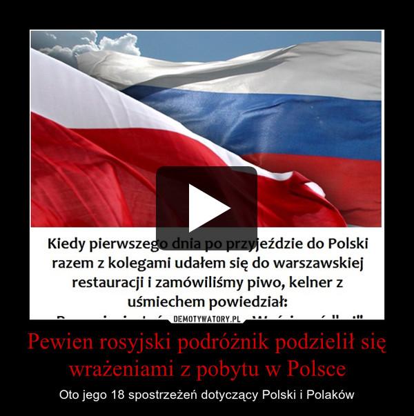 Pewien rosyjski podróżnik podzielił się wrażeniami z pobytu w Polsce – Oto jego 18 spostrzeżeń dotyczący Polski i Polaków