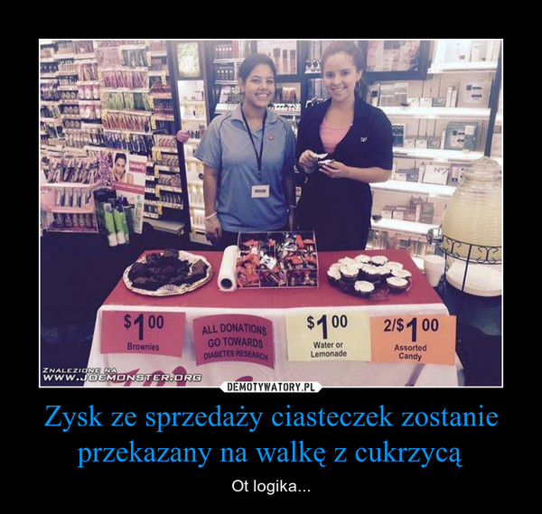 Zysk ze sprzedaży ciasteczek zostanie przekazany na walkę z cukrzycą – Ot logika...