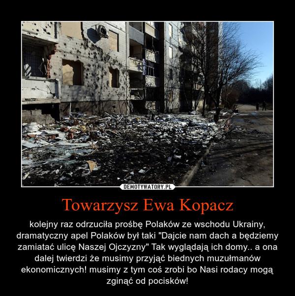 """Towarzysz Ewa Kopacz – kolejny raz odrzuciła prośbę Polaków ze wschodu Ukrainy, dramatyczny apel Polaków był taki """"Dajcie nam dach a będziemy zamiatać ulicę Naszej Ojczyzny"""" Tak wyglądają ich domy.. a ona dalej twierdzi że musimy przyjąć biednych muzułmanów ekonomicznych! musimy z tym coś zrobi bo Nasi rodacy mogą zginąć od pocisków!"""