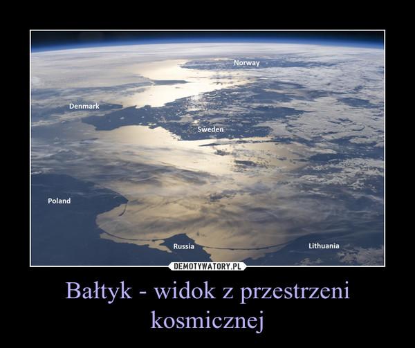 Bałtyk - widok z przestrzeni kosmicznej –