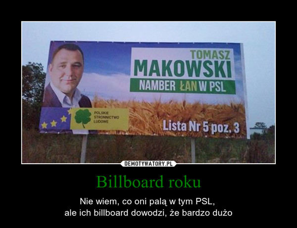 Billboard roku – Nie wiem, co oni palą w tym PSL, ale ich billboard dowodzi, że bardzo dużo