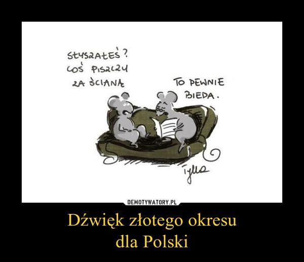Dźwięk złotego okresudla Polski –