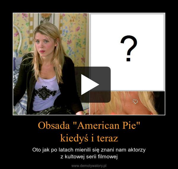"""Obsada """"American Pie""""kiedyś i teraz – Oto jak po latach mienili się znani nam aktorzyz kultowej serii filmowej"""