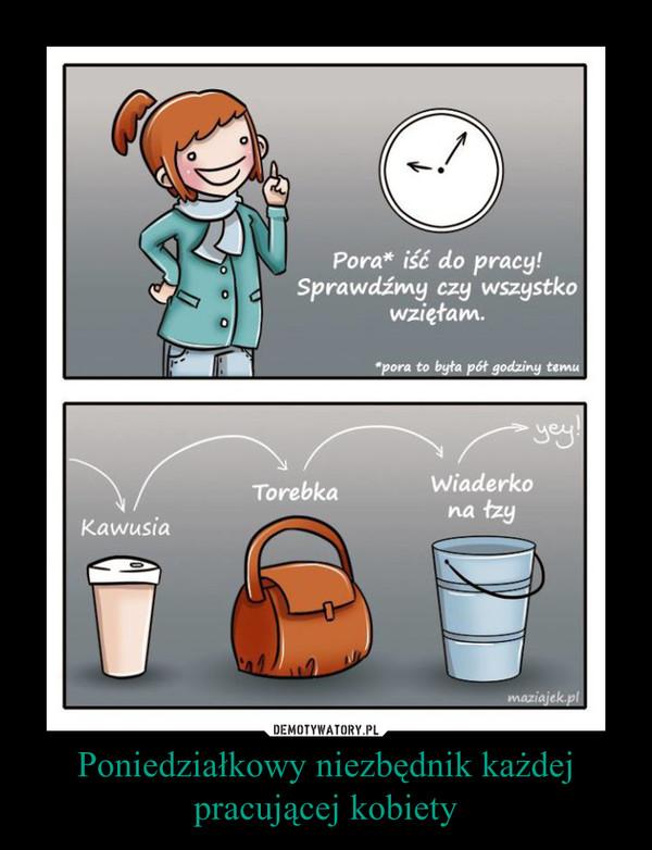 Poniedziałkowy niezbędnik każdej pracującej kobiety –