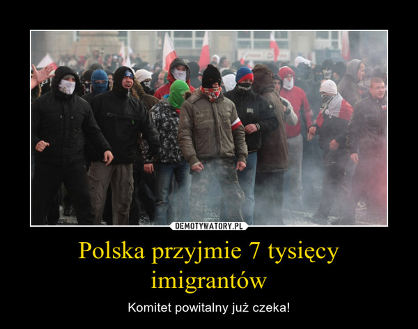 Polska przyjmie 7 tysięcy imigrantów – Komitet powitalny już czeka!