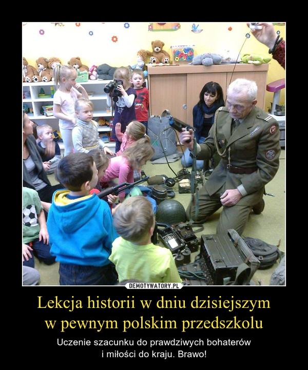 Lekcja historii w dniu dzisiejszym w pewnym polskim przedszkolu