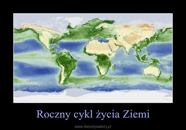 Roczny cykl życia Ziemi –