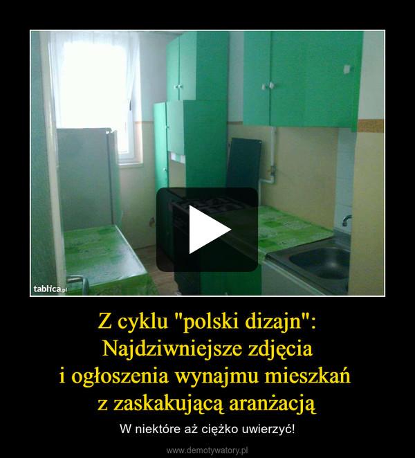 """Z cyklu """"polski dizajn"""":Najdziwniejsze zdjęciai ogłoszenia wynajmu mieszkań z zaskakującą aranżacją – W niektóre aż ciężko uwierzyć!"""