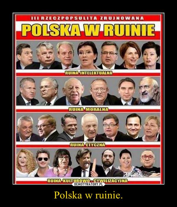 Polska w ruinie. –