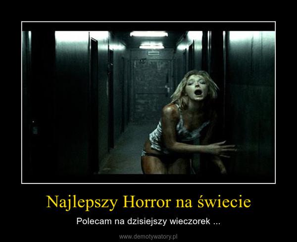 Najlepszy Horror na świecie – Polecam na dzisiejszy wieczorek ...