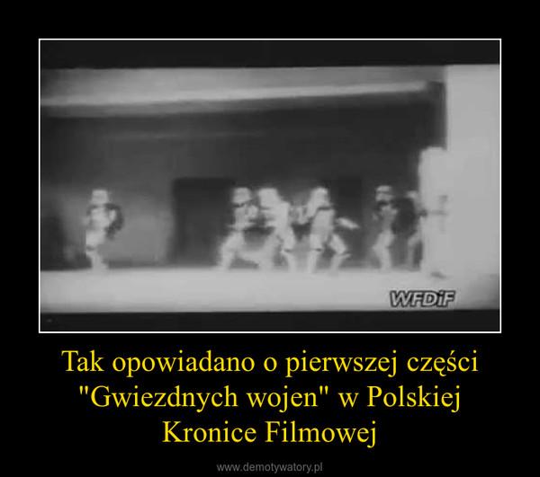 """Tak opowiadano o pierwszej części """"Gwiezdnych wojen"""" w PolskiejKronice Filmowej –"""