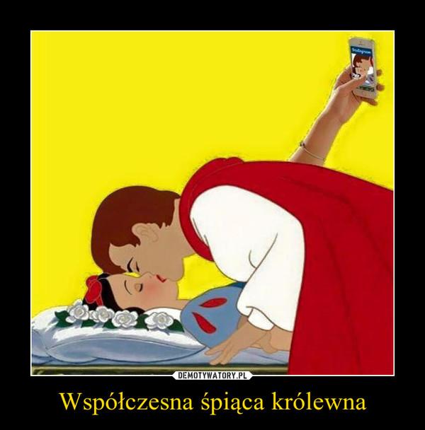 Współczesna śpiąca królewna –