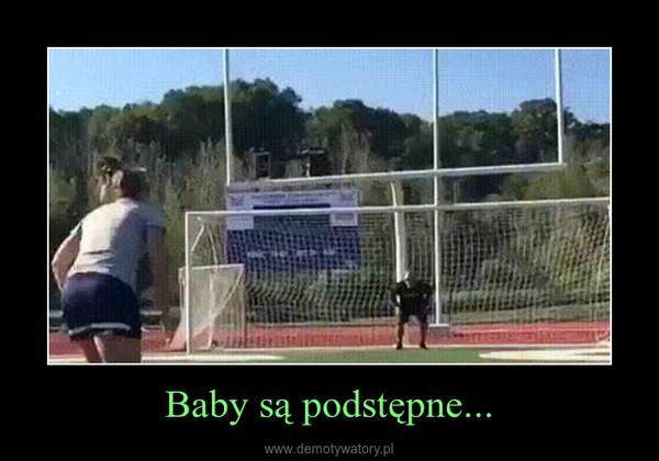 Baby są podstępne... –