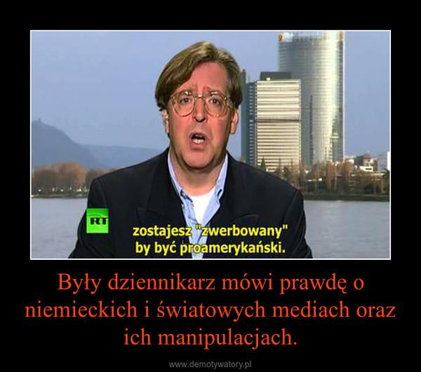 Były dziennikarz mówi prawdę o niemieckich i światowych mediach oraz ich manipulacjach. –