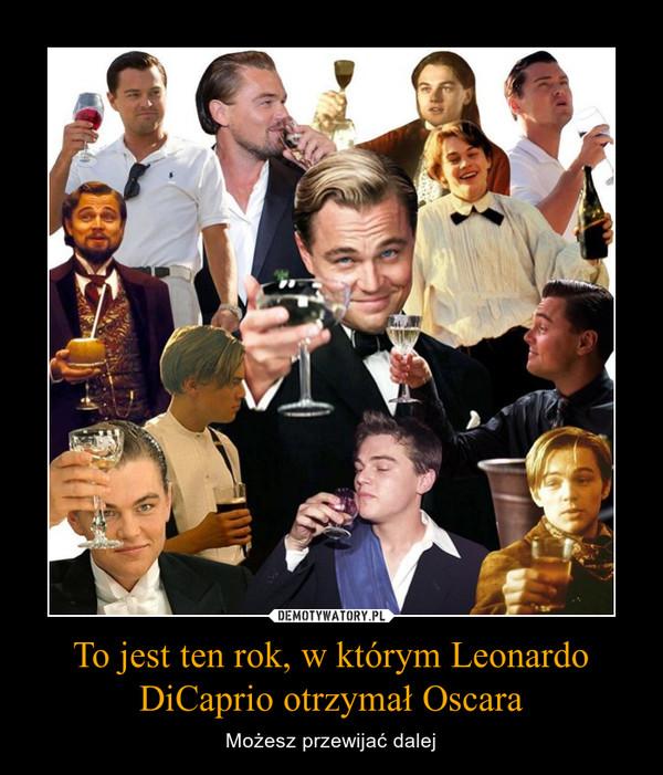 To jest ten rok, w którym Leonardo DiCaprio otrzymał Oscara – Możesz przewijać dalej