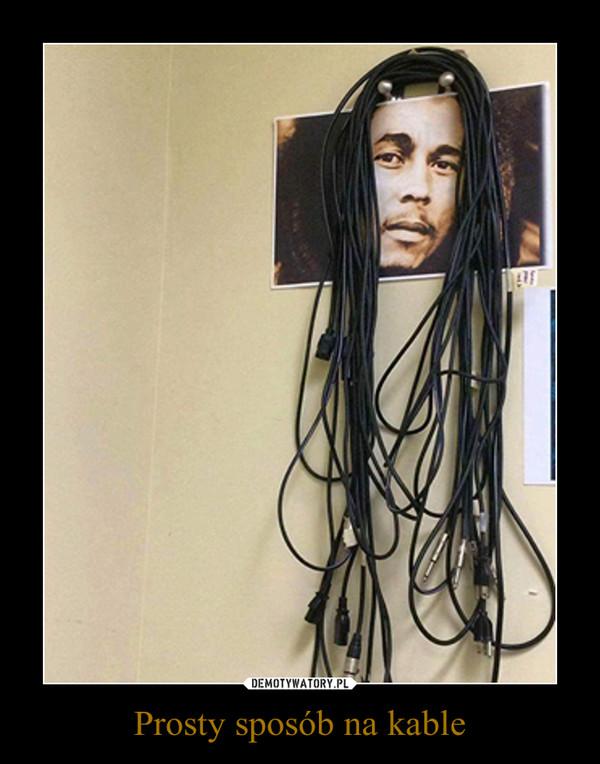 Prosty sposób na kable –