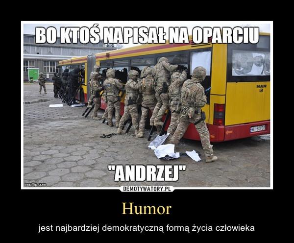 Humor – jest najbardziej demokratyczną formą życia człowieka