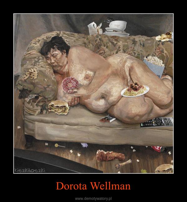 Dorota Wellman –