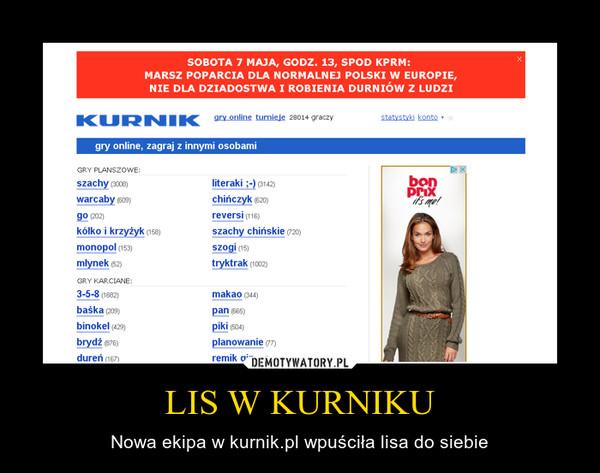 LIS W KURNIKU – Nowa ekipa w kurnik.pl wpuściła lisa do siebie