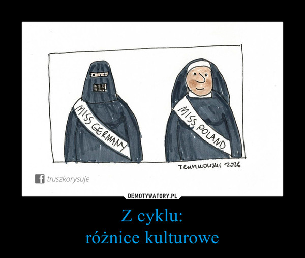 Z cyklu:różnice kulturowe –