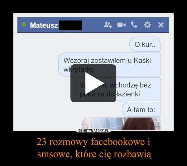 23 rozmowy facebookowe i smsowe, które cię rozbawią –