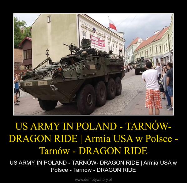 US ARMY IN POLAND - TARNÓW- DRAGON RIDE   Armia USA w Polsce - Tarnów - DRAGON RIDE – US ARMY IN POLAND - TARNÓW- DRAGON RIDE   Armia USA w Polsce - Tarnów - DRAGON RIDE