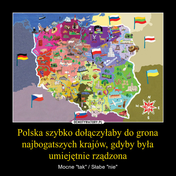 """Polska szybko dołączyłaby do grona najbogatszych krajów, gdyby była umiejętnie rządzona – Mocne """"tak"""" / Słabe """"nie"""""""