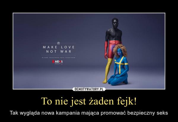 To nie jest żaden fejk! – Tak wygląda nowa kampania mająca promować bezpieczny seks