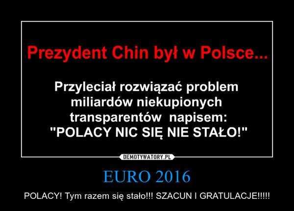 EURO 2016 – POLACY! Tym razem się stało!!! SZACUN I GRATULACJE!!!!!