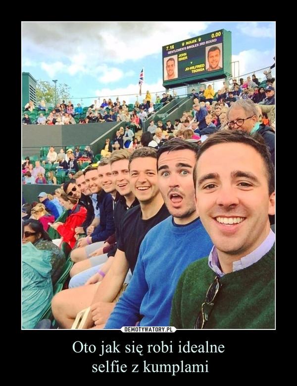 Oto jak się robi idealne selfie z kumplami –