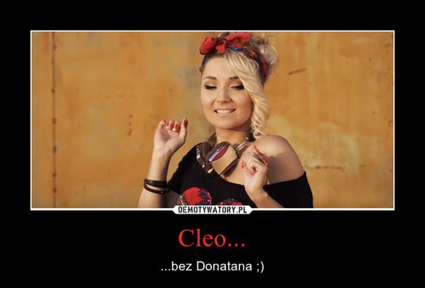 Cleo... – ...bez Donatana ;)